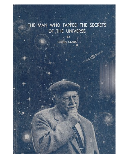 Image for The Man Who Tapped the Secrets of the Universe by Glenn Clark