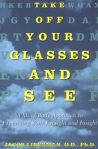 Image for Take Off Your Glasses and See by Dr. Jacob Liberman