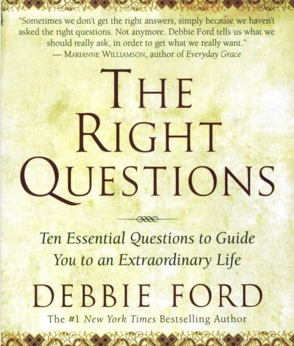 Image for The Right Questions by Debbie Ford